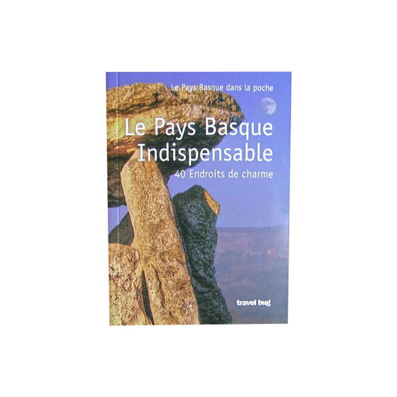 Le Pays Basque indispensable